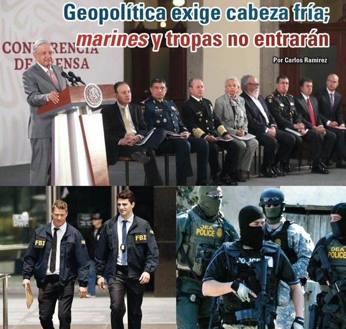 Geopolítica exige cabeza fría; marines y tropas no entrarán: Carlos Ramírez